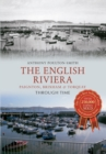 The English Riviera: Paignton, Brixham & Torquay Through Time - eBook