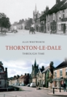 Thornton-le-Dale Through Time - eBook