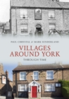 Villages Around York Through Time - eBook