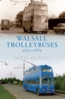 Walsall Trolleybuses 1931-1970 - eBook