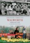 Walworth Through Time A Second Selection - eBook