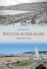 Weston-Super-Mare Through Time - eBook