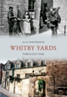 Whitby Yards Through Time - eBook