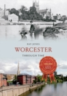 Worcester Through Time - eBook