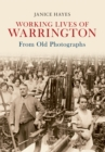 Working Lives of Warrington From Old Photographs - eBook