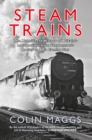 Steam Trains : The Magnificent History of Britain's Locomotives from Stephenson's Rocket to BR's Evening Star - eBook
