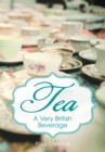 Tea : A Very British Beverage - Book