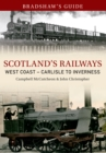 Bradshaw's Guide Scotlands Railways West Coast - Carlisle to Inverness : Volume 5 - eBook