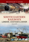 Bradshaw's Guide South East Railways : Volume 4 - Book