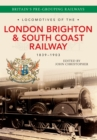 Locomotives of the London Brighton & South Coast Railway 1839-1903 - Book