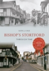 Bishop's Stortford Through Time - Book
