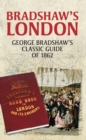 Bradshaw's London : George Bradshaw's Classic Guide of 1862 - eBook