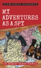 Eyewitness Accounts My Adventures as a Spy - eBook