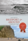 Bridport & Around Through Time - eBook