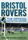 Bristol Rovers : The Official Definitive History - eBook