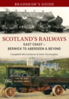 Bradshaw's Guide Scotland's Railways East Coast Berwick to Aberdeen & Beyond : Volume 6 - eBook