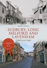Sudbury, Long Melford and Lavenham Through Time - Book