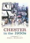 Chester in the 1950s : Ten Years that Changed a City - eBook
