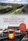 The London to Brighton Line Through Time - eBook