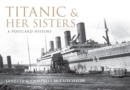 Titanic and Her Sisters : A Postcard History - eBook