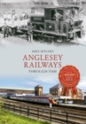 Anglesey Railways Through Time - eBook