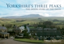 Yorkshire's Three Peaks : The Inside Story of the Dales - eBook