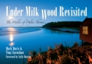 Under Milk Wood Revisited : The Wales of Dylan Thomas - eBook