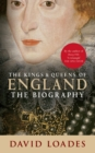 The Kings & Queens of England : The Biography - Book