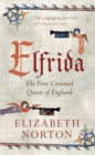 Elfrida : The First Crowned Queen of England - Book