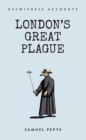 Eyewitness Accounts London's Great Plague - eBook