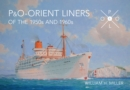 P & O Orient Liners of the 1950s and 1960s - eBook