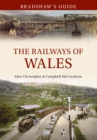 Bradshaw's Guide The Railways of Wales : Volume 7 - Book