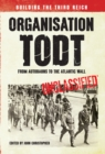 Organisation Todt From Autobahns to Atlantic Wall : Building the Third Reich - eBook