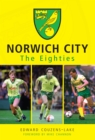 Norwich City The Eighties - eBook