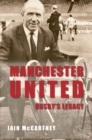 Manchester United Busby's Legacy - eBook