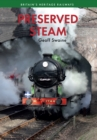 Preserved Steam Britain's Heritage Railways Volume One - eBook