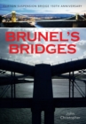 Brunel's Bridges : Clifton Suspension Bridge 150th Anniversary - Book