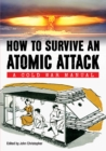 How to Survive an Atomic Attack : A Cold War Manual - Book