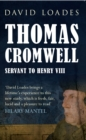 Thomas Cromwell : Servant to Henry VIII - Book