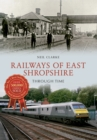 Railways of East Shropshire Through Time - Book