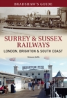 Bradshaw's Guide Surrey & Sussex Railways : London, Brighton and South coast - Volume 11 - Book