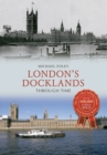 London's Docklands Through Time - Book