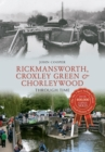 Rickmansworth, Croxley Green & Chorleywood Through Time - Book