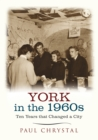 York in the 1960s : Ten Years that Changed a City - Book
