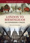 Bradshaw's Guide London to Birmingham : On Stephenson's Tracks - Volume 9 - eBook