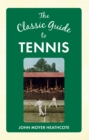 The Classic Guide to Tennis - Book