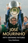 Jose Mourinho Fifty Defining Fixtures - eBook