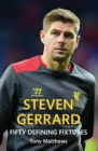 Steven Gerrard Fifty Defining Fixtures - eBook