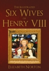 The Illustrated Six Wives of Henry VIII - Book