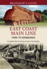 Bradshaw's Guide East Coast Main Line York to Edinburgh : Volume 13 - Book